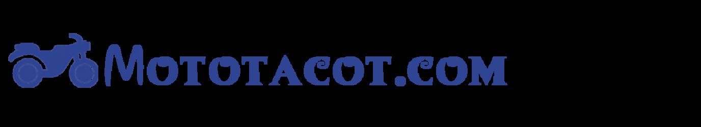 Mototacot.com : Le guide nécessaire pour bien entretenir votre auto et votre moto !